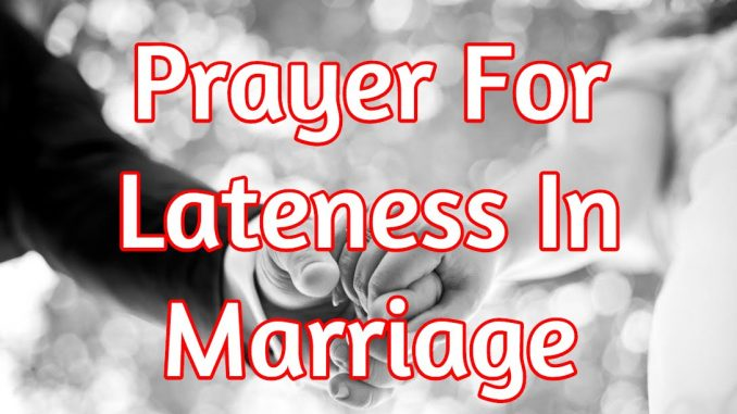 PRAYERS AGAINST THE DREAM OF LATE MARRIAGE - Evangelist Joshua
