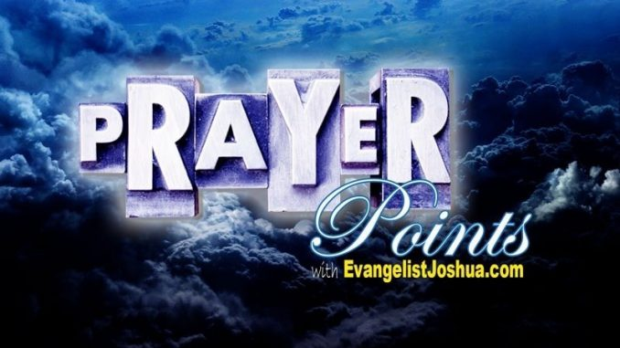 PRAYER POINTS AGAINST THE SPIRIT OF UNTIMELY DEATH - Evangelist Joshua