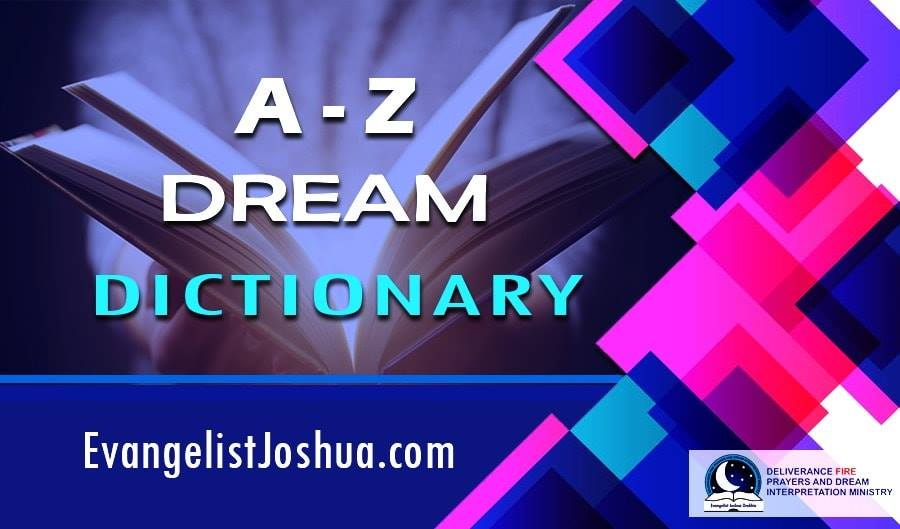 Biblical Meaning/Interpretation of Dreams A-Z - Evangelist