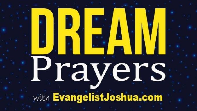 108 PRAYER POINTS AGAINST BAD DREAMS IN THE BIBLE - Evangelist Joshua
