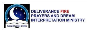 Evangelist Joshua Orekhie, Deliverance Fire Prayers Fire & Dream Interpretation Ministry
