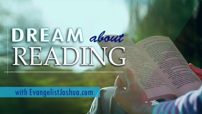 SPIRITUAL MEANING OF READING DREAM - EvangelistJoshua com