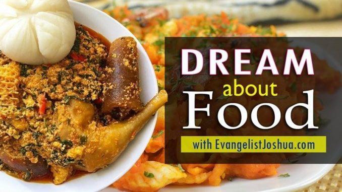 SPIRITUAL MEANING OF FOOD DREAM - EvangelistJoshua com