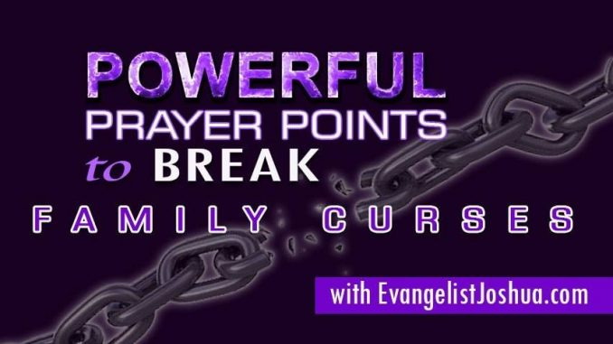 MOST POWERFUL PRAYERS TO BREAK FAMILY CURSES - Evangelist Joshua